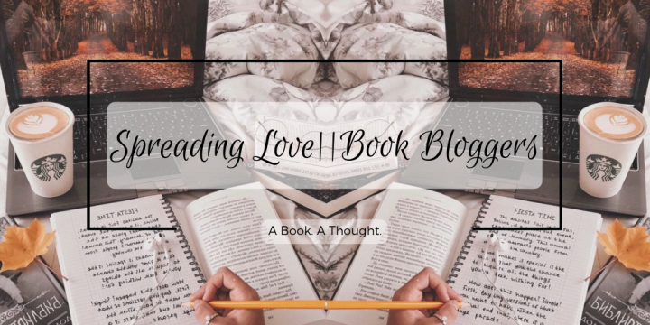 Spreading Love: Book Bloggers||Part 5||💕