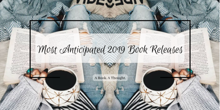 Most Anticipated 2019 Book Releases