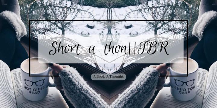 Short-a-thon TBR [2018]💛