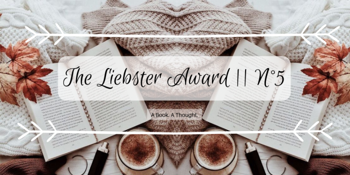 The Liebster Award || N°5 💞