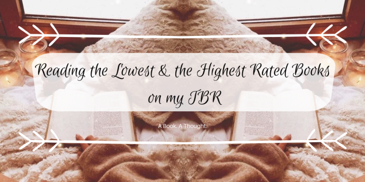 Reading The Lowest & The Highest Rated Books On My TBR🍀