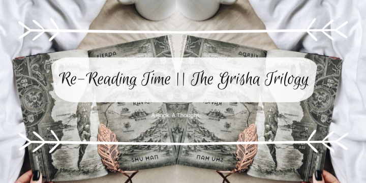 Re-Reading Time || The Grisha Trilogy