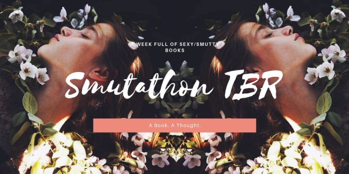 Smutathon TBR || All about Romance🌼