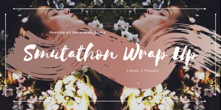 Smutathon Wrap Up || 🌼