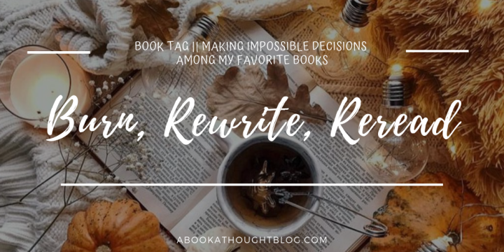 Burn, Rewrite, Reread || Book Tag ☕️