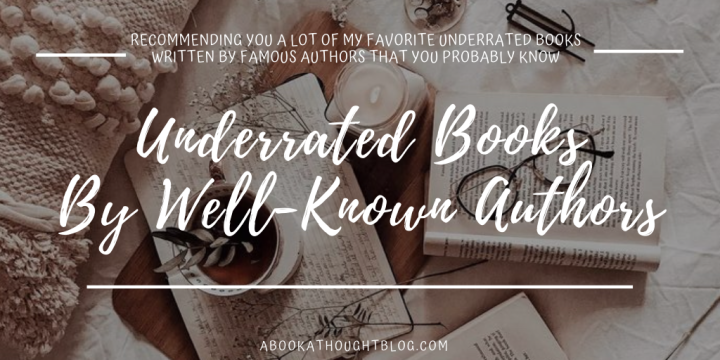 Underrated Books by Well-Known Authors || 🍃