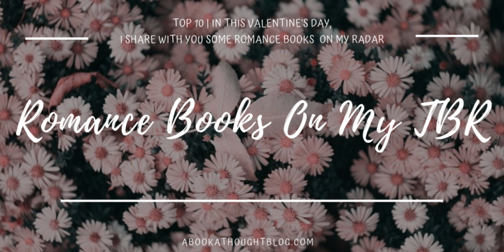 Top 10 | Romance Books On My TBR 🌼