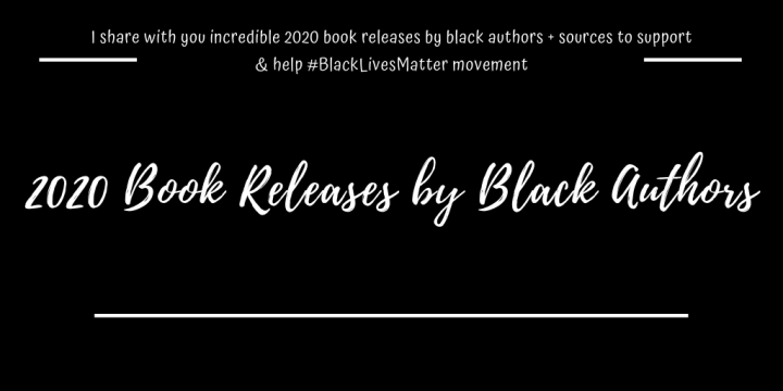 2020 Book Releases by Black Authors & Resources to Help and Support ⚡️