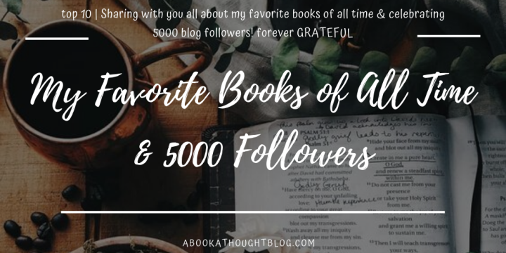 Top 10 | My Favorite Books of All Time & 5000 Followers 🎉