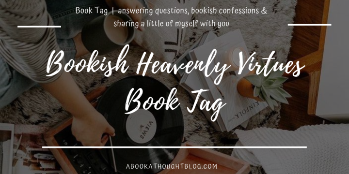 Bookish Heavenly Virtues Book Tag ☁️
